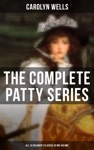 The Complete Patty Series All 14 Childrens Classics In One Volume
