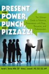 Present With Power Punch And Pizzazz