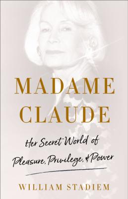 Madame Claude - William Stadiem book