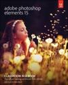 Adobe Photoshop Elements 15 Classroom In A Book 1e