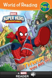 WORLD OF READING:  SUPER HERO ADVENTURES: THWIP! YOU ARE IT!