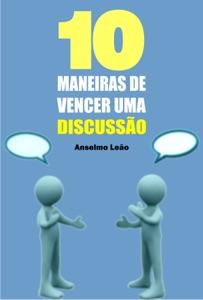 10 Maneiras de vencer uma discussão Book Cover