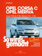 Opel Corsa C 9/00 bis 9/06, Opel Meriva 5/03 bis 4/10