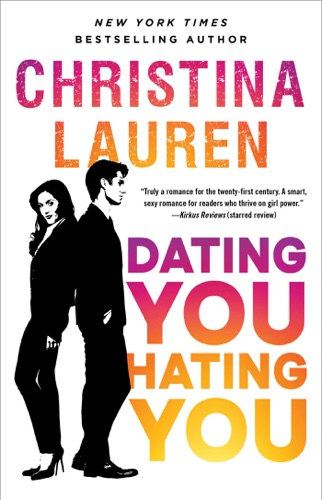 Christina Lauren - Dating You / Hating You