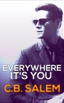 Everywhere Its You Pharma Series Book One