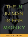 The M In Man Is For Money