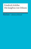 Lektüreschlüssel. Friedrich Schiller: Die Jungfrau von Orleans