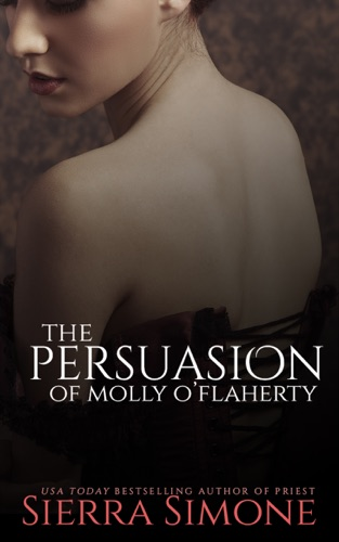 Sierra Simone - The Persuasion of Molly O'Flaherty