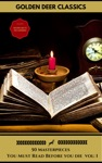 50 Classics You Have To Read Before You Die Vol 1 Gold Edition Golden Deer Classics Included Audiobooks Link  Active Toc