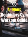 1 Hour Beginners Gym Workout Guide With Video