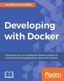 Developing with Docker - Jaroslaw Krochmalski
