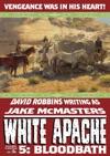 White Apache 5 Bloodbath