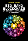 Big Bang Blockchain. La seconde révolution d'internet