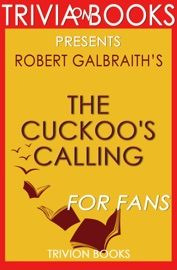 THE CUCKOOS CALLING (CORMORAN STRIKE BOOK 1) BY ROBERT GALBRAITH (TRIVIA-ON-BOOKS)