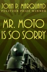 Mr Moto Is So Sorry