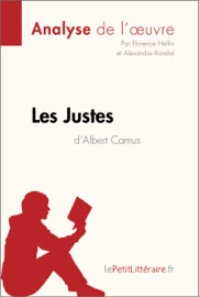 LES JUSTES DALBERT CAMUS (ANALYSE DE LOEUVRE)