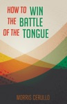 How To Win The Battle Of The Tongue