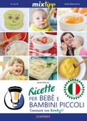 MIXtipp: Ricette per Bebé e Bambini Piccoli (italiano) Book Cover
