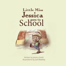 Little Miss Jessica Goes To School