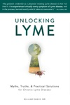 Unlocking Lyme Myths Truths  Practical Solutions For Chronic Lyme Disease