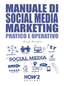 MANUALE DI SOCIAL MEDIA MARKETING. Pratico e Operativo Copertina del libro