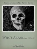 Who's Afraid... Vol. II