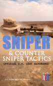 Sniper & Counter Sniper Tactics - Official U.S. Army Handbooks Book Cover