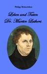 Leben Und Taten Dr Martin Luthers