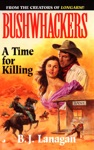 Bushwhackers 07 A Time For Killing