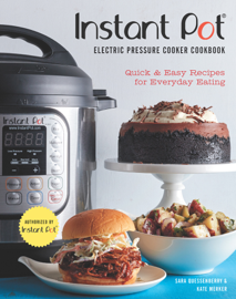Instant Pot® Electric Pressure Cooker Cookbook (An Authorized Instant Pot® Cookbook) book