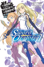 Download and Read Online Is It Wrong to Try to Pick Up Girls in a Dungeon? On the Side: Sword Oratoria, Vol. 1 (light novel)