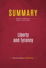 Summary: Liberty And Tyranny