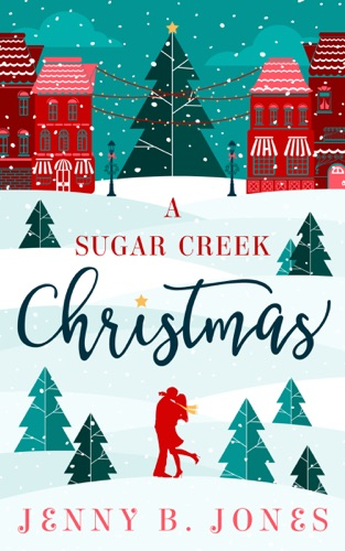 Jenny B. Jones - A Sugar Creek Christmas