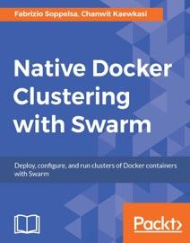 Native Docker Clustering with Swarm - Fabrizio Soppelsa & Chanwit Kaewkasi