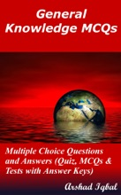 General Knowledge MCQs: Multiple Choice Questions And Answers (Quiz, MCQs & Tests With Answer Keys) (General Knowledge Worksheets & Quick Study Guide)