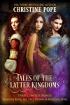 Tales Of The Latter Kingdoms Books 1-3