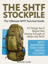 The SHTF Stockpile: The Ultimate SHTF Survival Guide - 33 Things You'll Regret Not Having Enough Of When The SHTF. Most Important Items Every Prepper Stockpile.