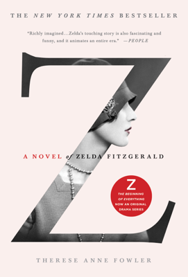 Therese Anne Fowler - Z: A Novel of Zelda Fitzgerald book