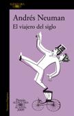 El viajero del siglo (Premio Alfaguara de novela 2009) Book Cover