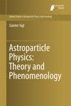 Astroparticle Physics Theory And Phenomenology