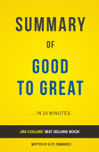 Good To Great: by Jim Collins | Summary & Analysis