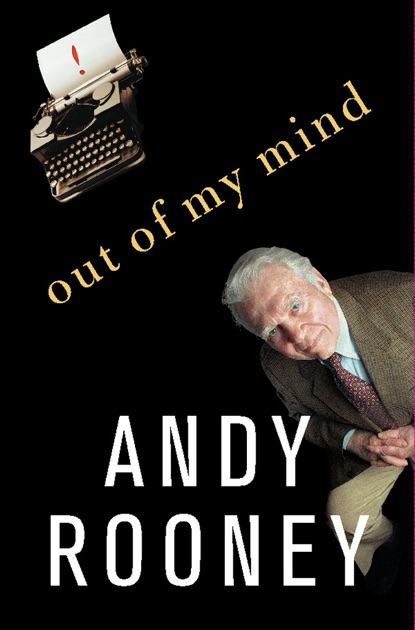Out Of My Mind By Andy Rooney On Apple Books
