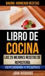 Libro De Cocina Las 25 Mejores Recetas De Repostera Repostera Y Postres Baking Horneado Recetas