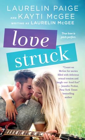 Love Struck - Laurelin Paige, Kayti McGee & Laurelin McGee