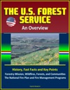 The US Forest Service An Overview - History Fast Facts And Key Points Forestry Mission Wildfires Forests And Communities The National Fire Plan And Fire Management Programs