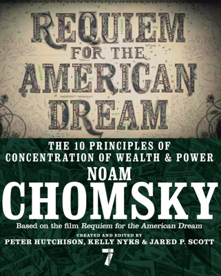 Requiem for the American Dream - Noam Chomsky, Peter Hutchison, Kelly Nyks & Jared P. Scott book