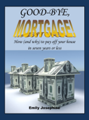Good-Bye, Mortgage! How (And Why) To Pay Off Your House In Seven Years Or Less