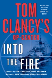 Into the Fire - Dick Couch, George Galdorisi, Tom Clancy & Steve Pieczenik by  Dick Couch, George Galdorisi, Tom Clancy & Steve Pieczenik PDF Download