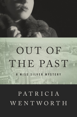 Patricia Wentworth - Out of the Past
