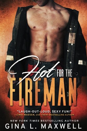 Gina L. Maxwell - Hot for the Fireman